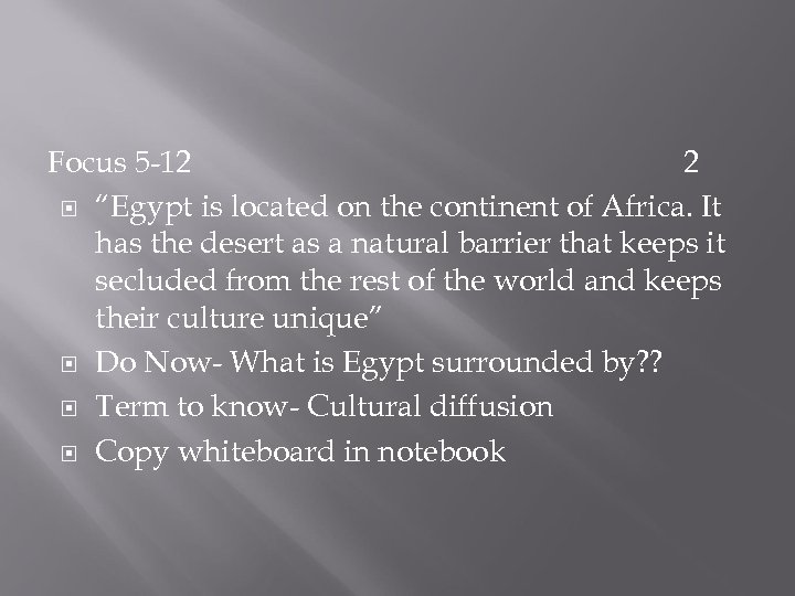 "Focus 5 -12 2 ""Egypt is located on the continent of Africa. It has"