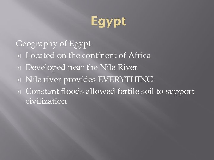 Egypt Geography of Egypt Located on the continent of Africa Developed near the Nile