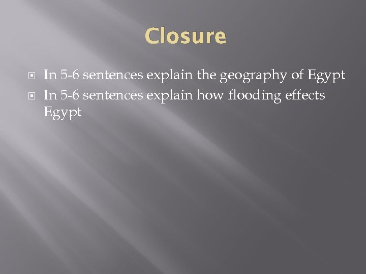 Closure In 5 -6 sentences explain the geography of Egypt In 5 -6 sentences