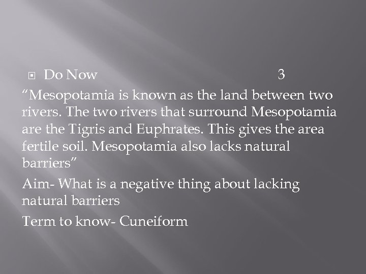 "Do Now 3 ""Mesopotamia is known as the land between two rivers. The two"