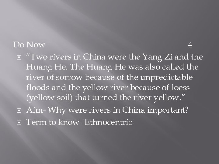 "Do Now 4 ""Two rivers in China were the Yang Zi and the Huang"