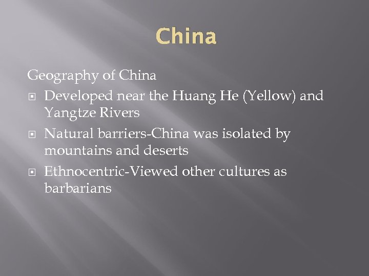 China Geography of China Developed near the Huang He (Yellow) and Yangtze Rivers Natural