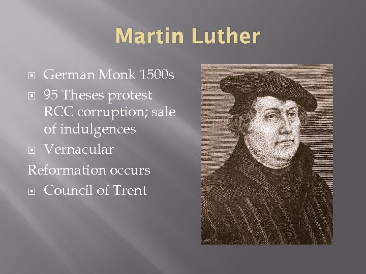 Martin Luther German Monk 1500 s 95 Theses protest RCC corruption; sale of indulgences