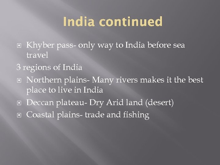 India continued Khyber pass- only way to India before sea travel 3 regions of
