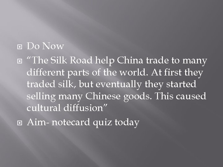 "Do Now ""The Silk Road help China trade to many different parts of"