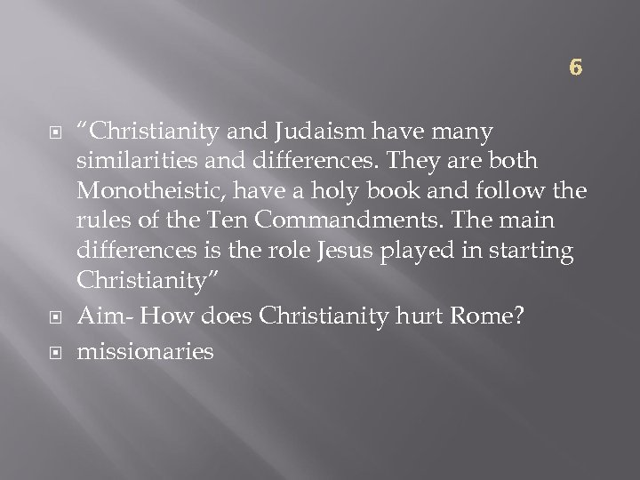 "6 ""Christianity and Judaism have many similarities and differences. They are both Monotheistic, have"