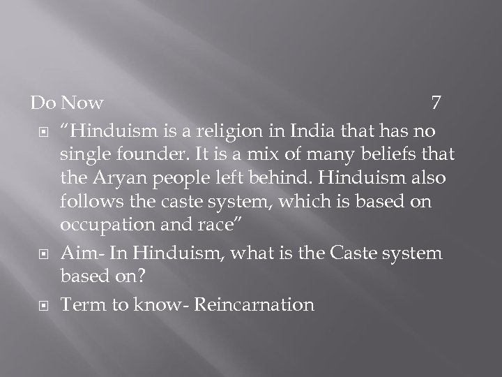 "Do Now 7 ""Hinduism is a religion in India that has no single founder."