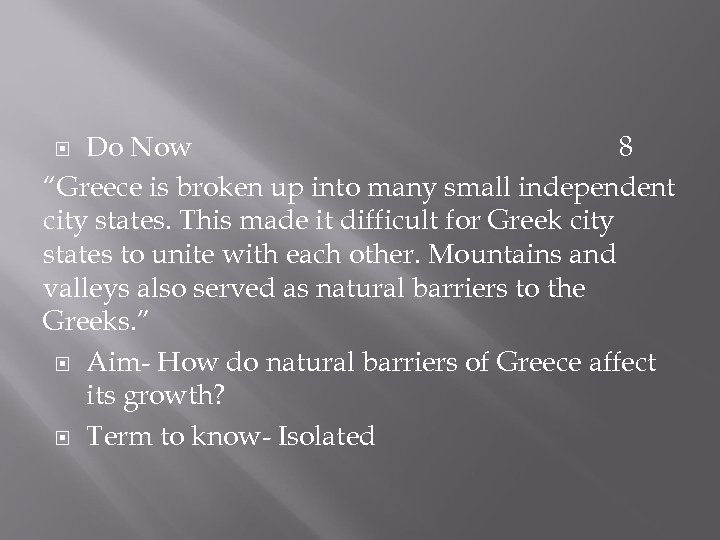 "Do Now 8 ""Greece is broken up into many small independent city states. This"