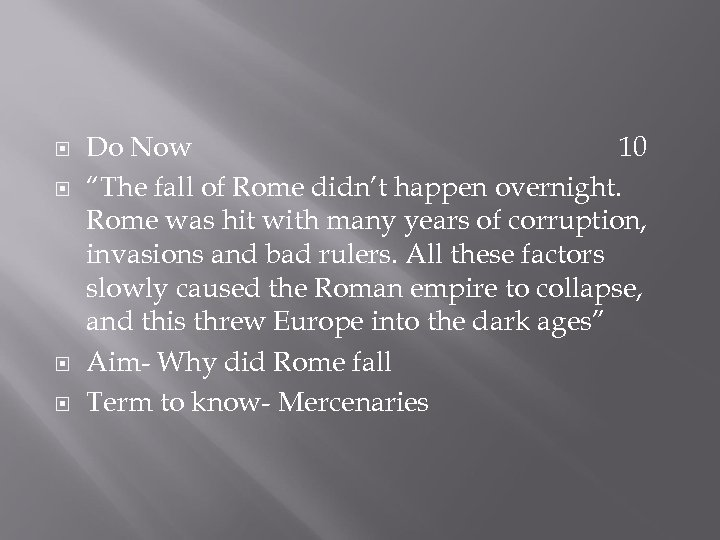"Do Now 10 ""The fall of Rome didn't happen overnight. Rome was hit"
