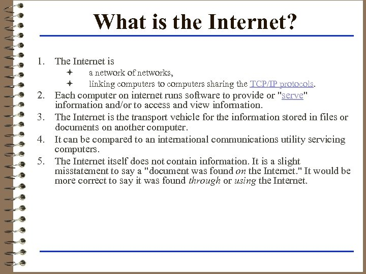 What is the Internet? 1. The Internet is ª ª a network of networks,
