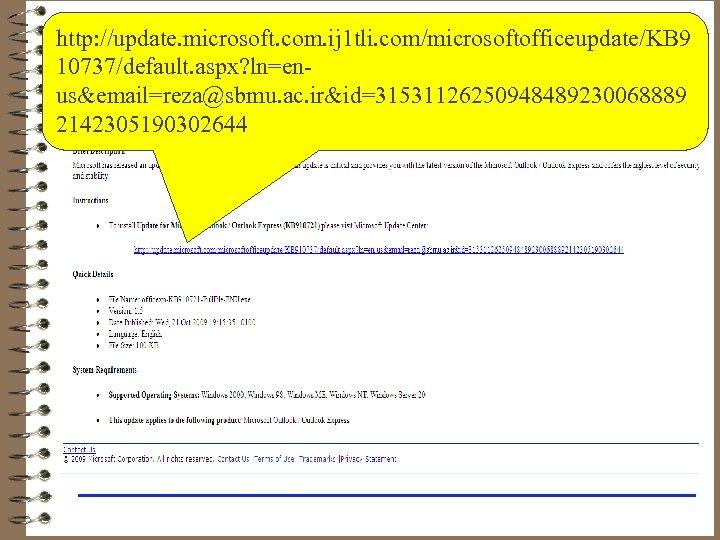 Example http: //update. microsoft. com. ij 1 tli. com/microsoftofficeupdate/KB 9 10737/default. aspx? ln=enus&email=reza@sbmu. ac.