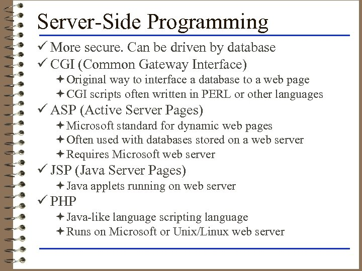 Server-Side Programming ü More secure. Can be driven by database ü CGI (Common Gateway