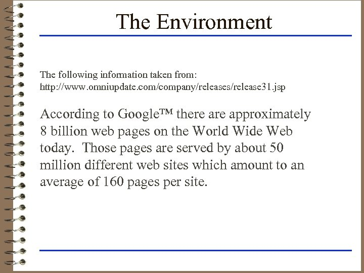 The Environment The following information taken from: http: //www. omniupdate. com/company/releases/release 31. jsp According