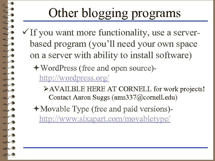 Other blogging programs ü If you want more functionality, use a serverbased program (you'll