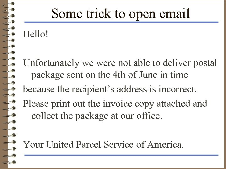 Some trick to open email Hello! Unfortunately we were not able to deliver postal