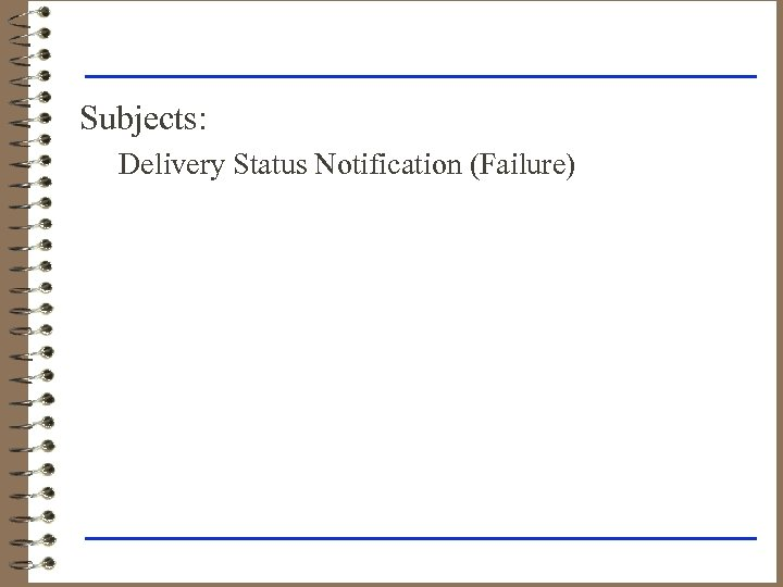Subjects: Delivery Status Notification (Failure)