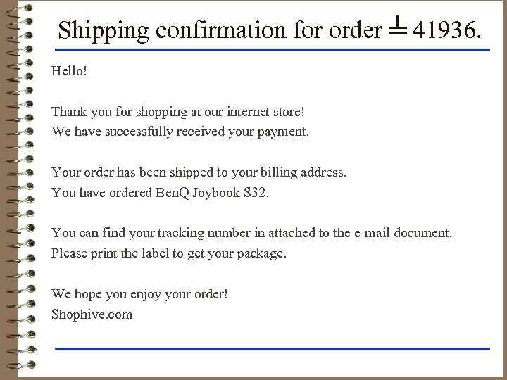 Shipping confirmation for order ╧ 41936. Hello! Thank you for shopping at our internet