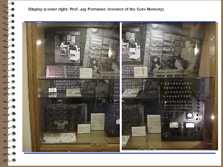 Display (center right: Prof. Jay Forrester, inventor of the Core Memory)