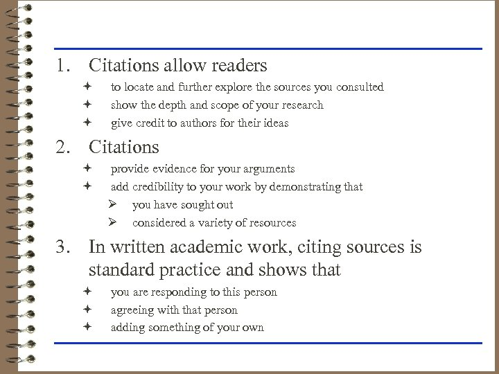 1. Citations allow readers ª ª ª to locate and further explore the sources