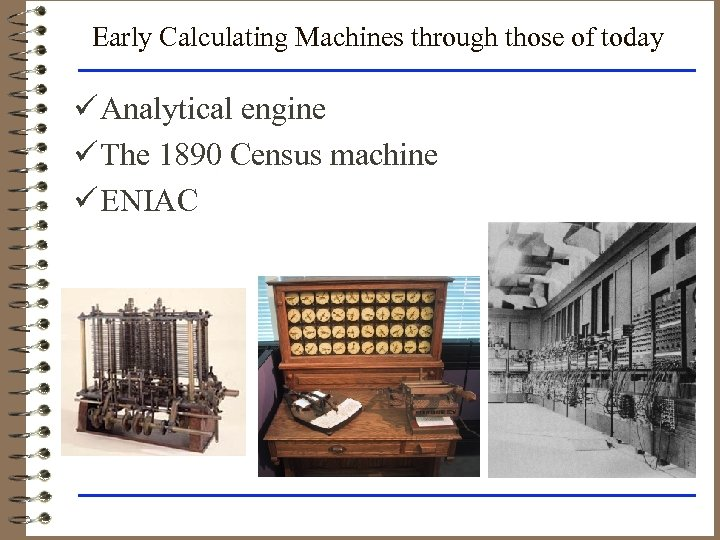 Early Calculating Machines through those of today ü Analytical engine ü The 1890 Census
