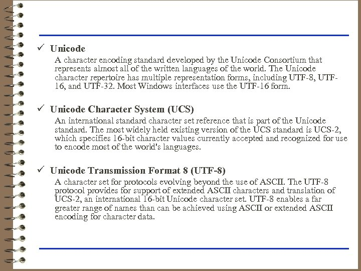 ü Unicode A character encoding standard developed by the Unicode Consortium that represents almost