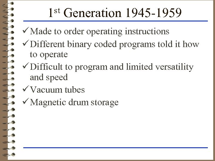 1 st Generation 1945 -1959 ü Made to order operating instructions ü Different binary