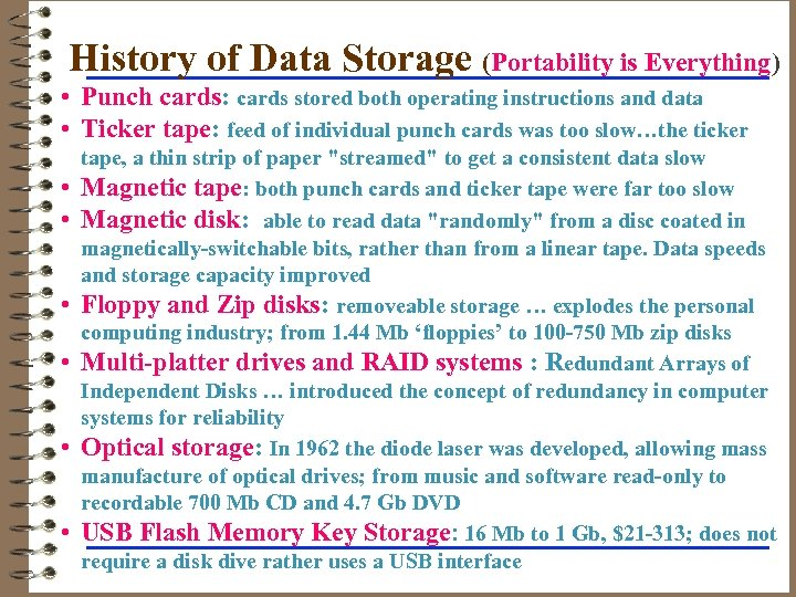 History of Data Storage (Portability is Everything) • Punch cards: cards stored both operating
