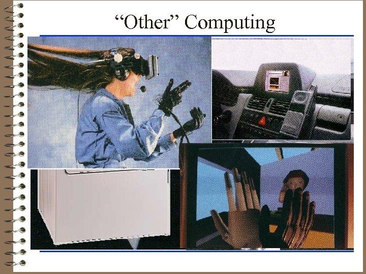 """Other"" Computing"