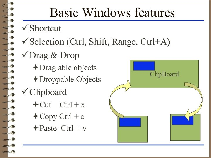 Basic Windows features ü Shortcut ü Selection (Ctrl, Shift, Range, Ctrl+A) ü Drag &