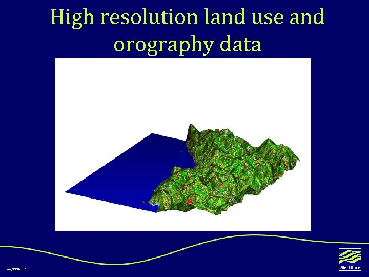 High resolution land use and orography data 00/XXXX 5