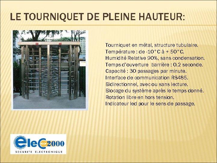 LE TOURNIQUET DE PLEINE HAUTEUR: Tourniquet en métal, structure tubulaire. Température : de -10°C