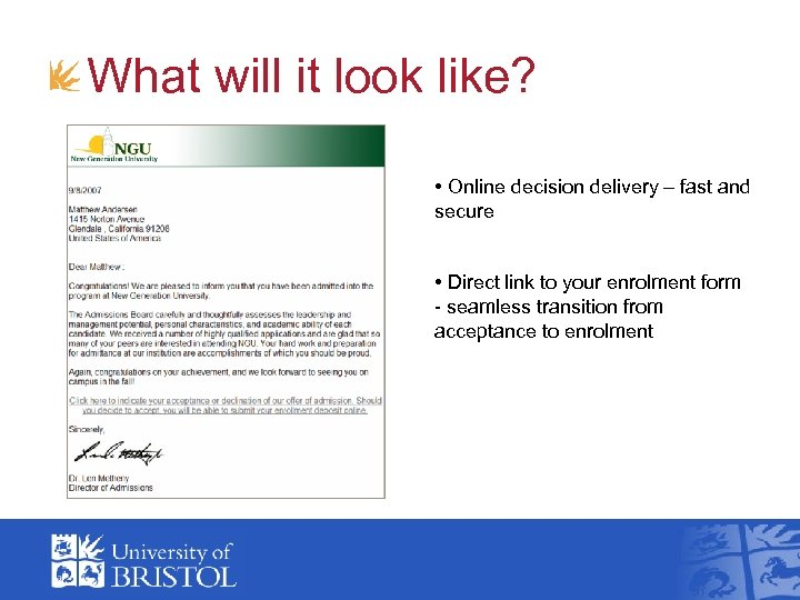 What will it look like? • Online decision delivery – fast and secure •