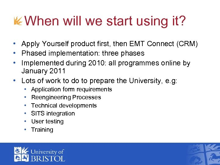 When will we start using it? • Apply Yourself product first, then EMT Connect