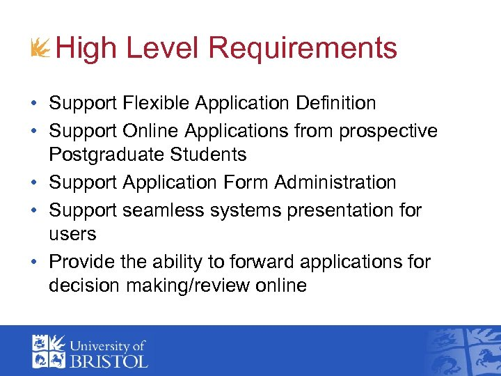 High Level Requirements • Support Flexible Application Definition • Support Online Applications from prospective