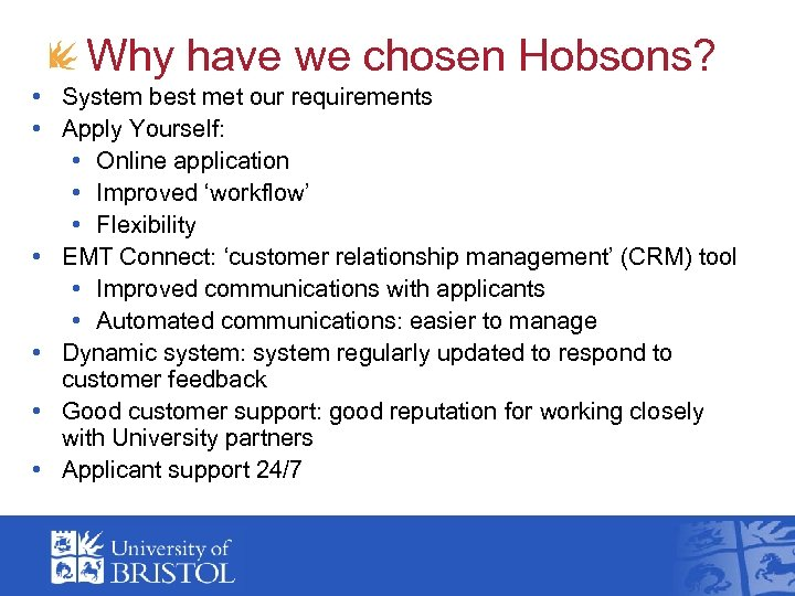 Why have we chosen Hobsons? • System best met our requirements • Apply Yourself: