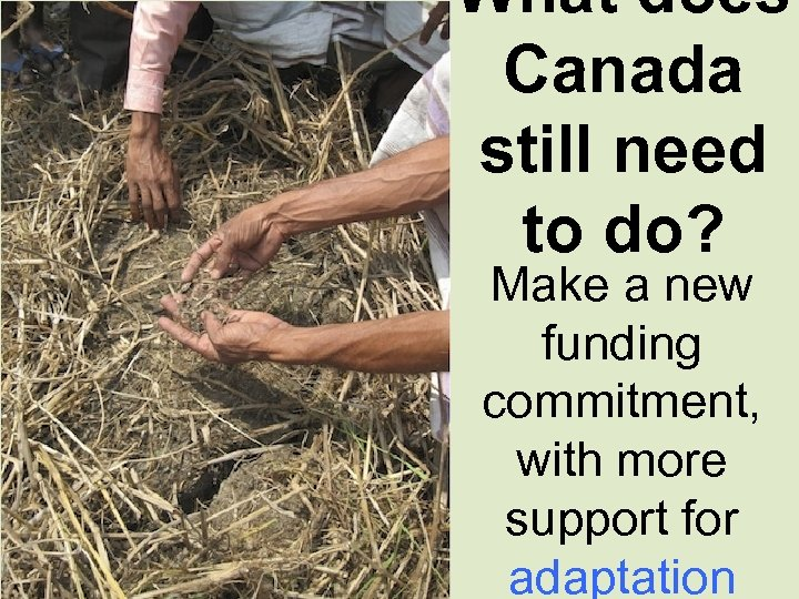 What does Canada still need to do? Make a new funding commitment, with more