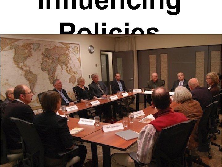 Influencing Policies