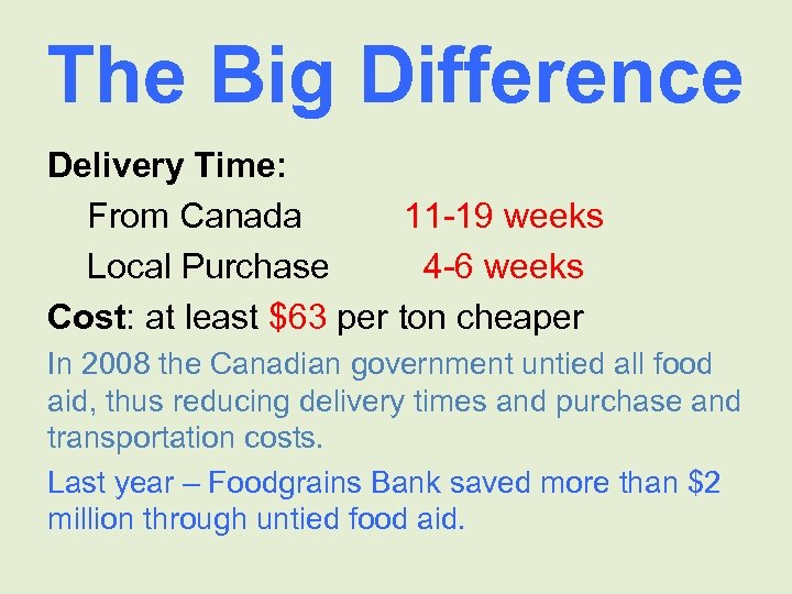 The Big Difference Delivery Time: From Canada 11 -19 weeks Local Purchase 4 -6