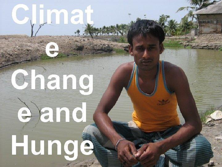 Climat e Chang e and Hunge