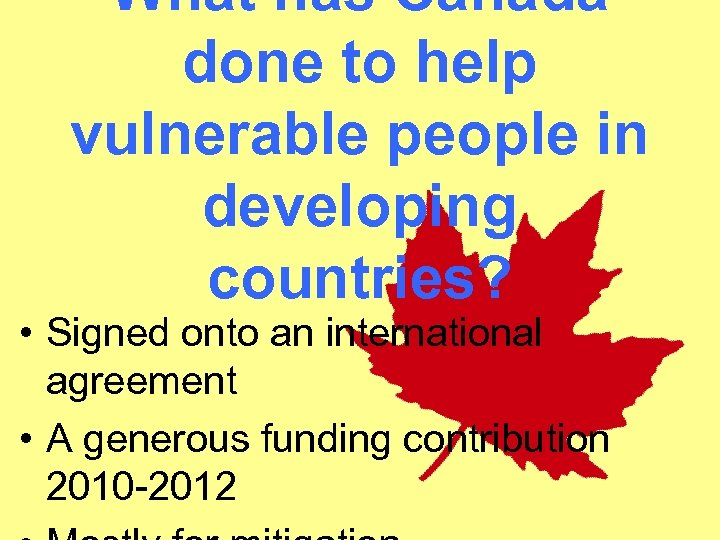 What has Canada done to help vulnerable people in developing countries? • Signed onto
