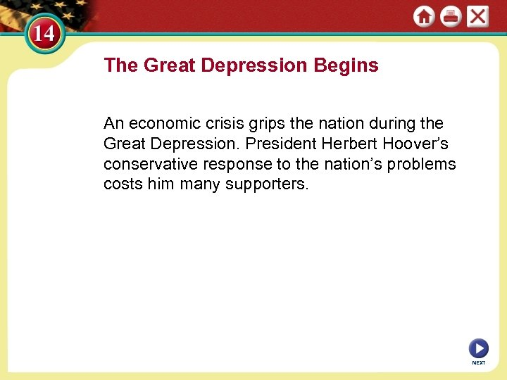 The Great Depression Begins An economic crisis grips the nation during the Great Depression.