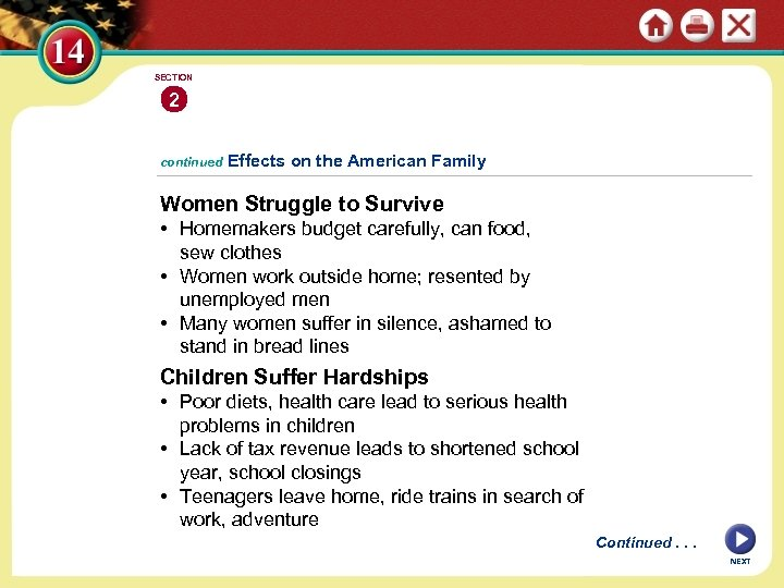SECTION 2 continued Effects on the American Family Women Struggle to Survive • Homemakers