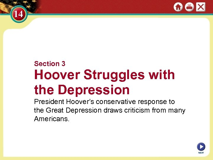 Section 3 Hoover Struggles with the Depression President Hoover's conservative response to the Great