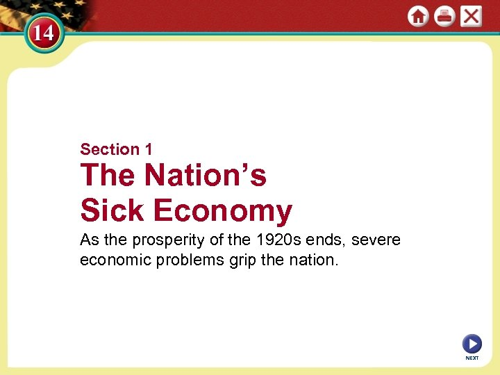 Section 1 The Nation's Sick Economy As the prosperity of the 1920 s ends,