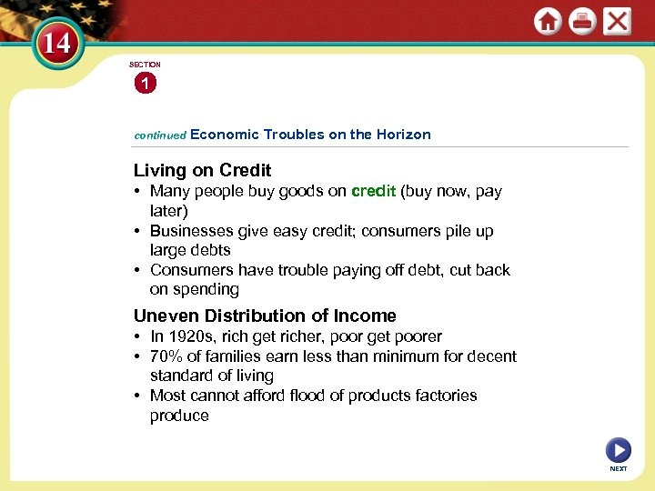 SECTION 1 continued Economic Troubles on the Horizon Living on Credit • Many people