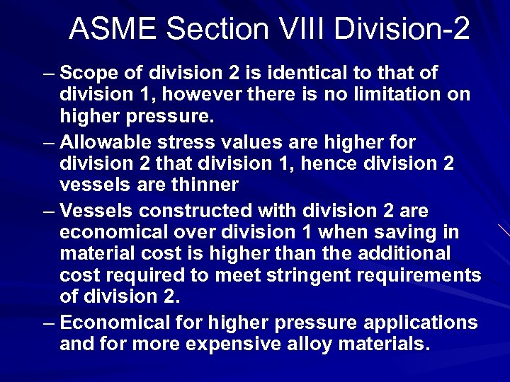 ASME Section VIII Division-2 – Scope of division 2 is identical to that of