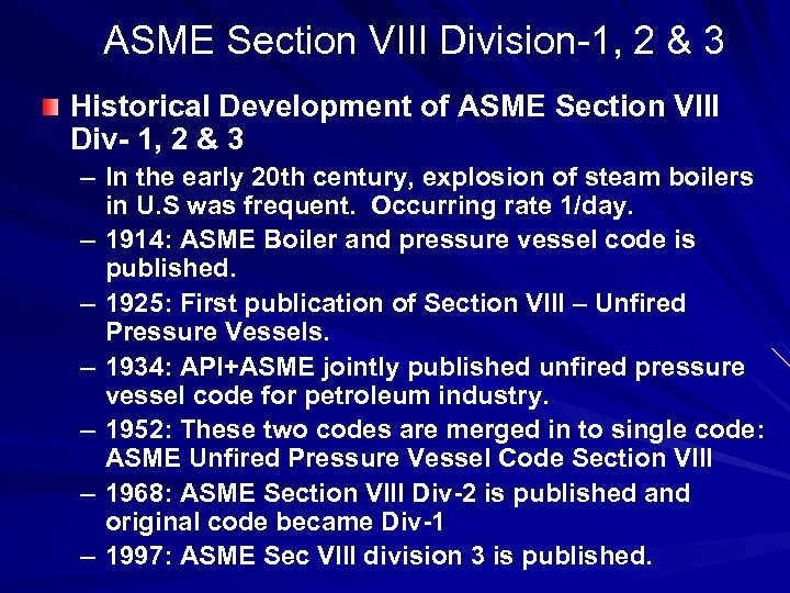 ASME Section VIII Division-1, 2 & 3 Historical Development of ASME Section VIII Div-