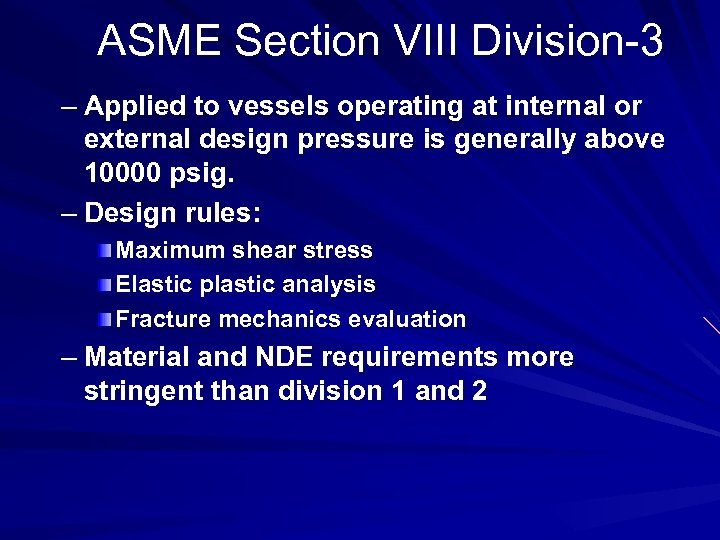ASME Section VIII Division-3 – Applied to vessels operating at internal or external design