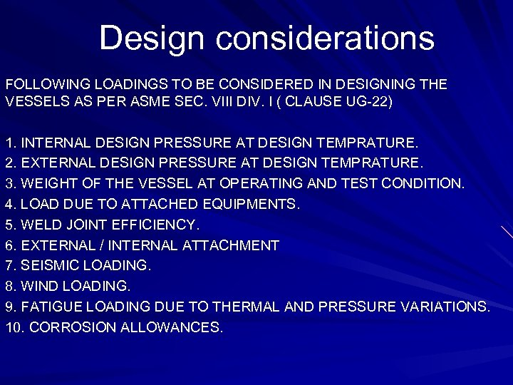 Design considerations FOLLOWING LOADINGS TO BE CONSIDERED IN DESIGNING THE VESSELS AS PER ASME
