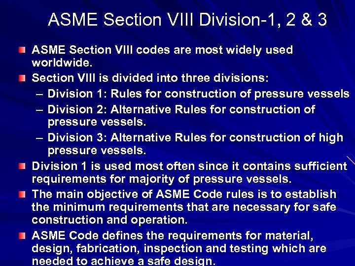 ASME Section VIII Division-1, 2 & 3 ASME Section VIII codes are most widely
